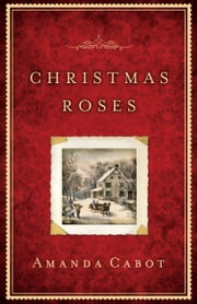 Christmas Roses ebook by Amanda Cabot