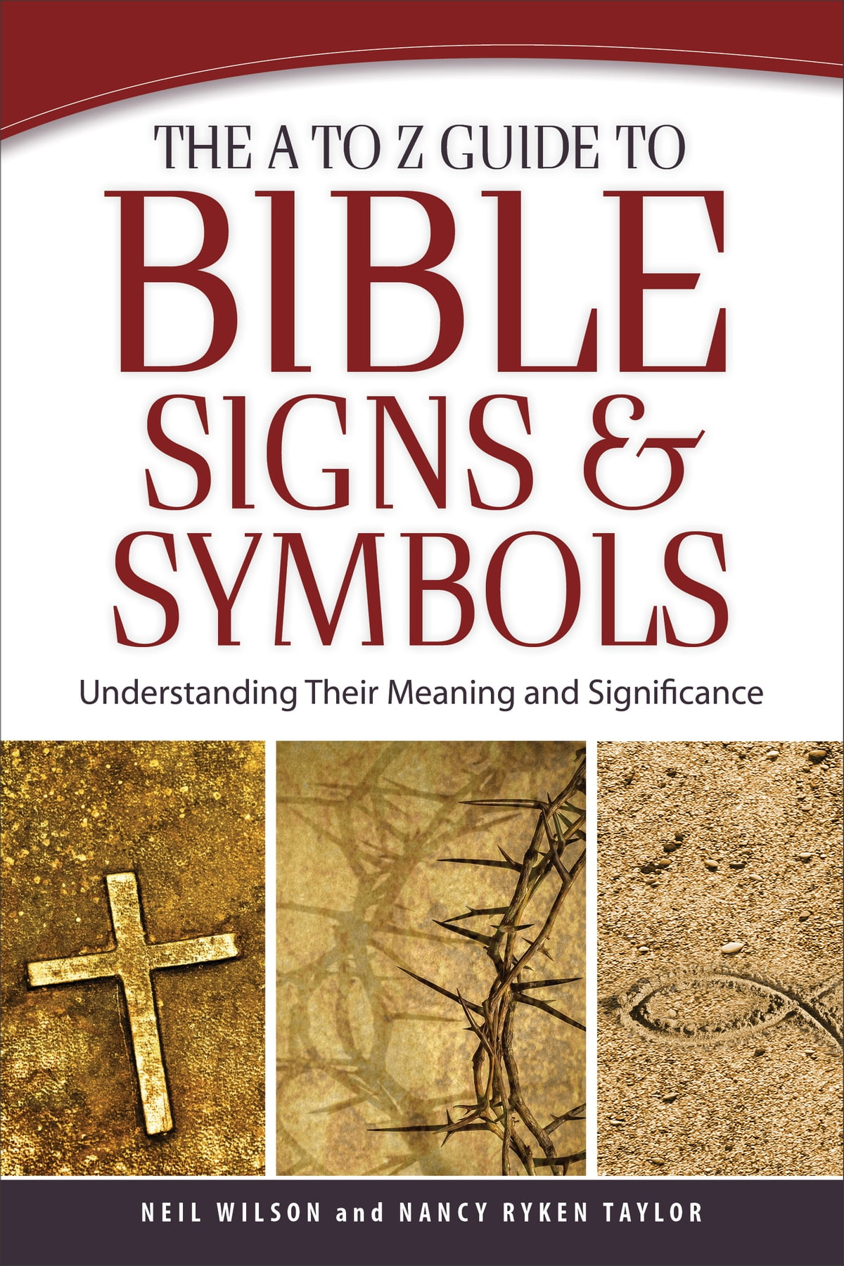 The A To Z Guide To Bible Signs And Symbols Ebook By Neil Wilson