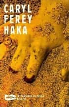 Haka ebook by Caryl Ferrey