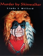 Murder By Skinwalker ebook by Linda L. Millard