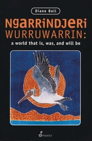 Ngarrindjeri Wurruwarrin ebook by Diane Bell