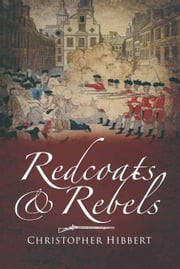 Redcoats and Rebels ebook by Christopher Hibbert