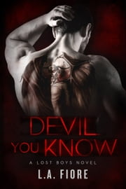 Devil You Know ebook by L.A. Fiore