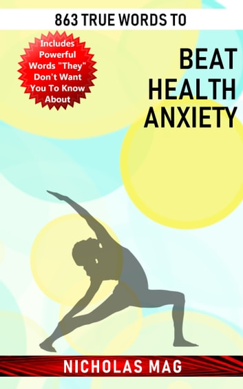 863 True Words to Beat Health Anxiety ebook by Nicholas Mag
