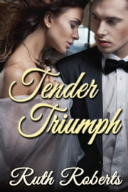 Tender Triumph ebook by Ruth Roberts
