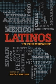 Latinos in the Midwest ebook by Rubén O. Martinez