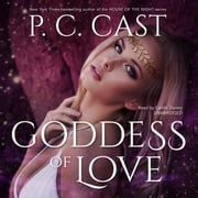 Goddess of Love audiobook by P. C. Cast