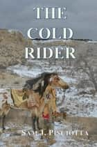 The Cold Rider ebook by Sam J. Pisciotta