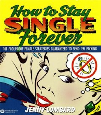 How to Stay Single Forever ebook by Jenny Lombard