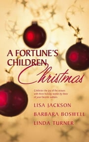 A Fortune's Children's Christmas - Angel Baby\A Home for Christmas\The Christmas Child ebook by Lisa Jackson,Barbara Boswell,Linda Turner