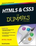 HTML5 and CSS3 For Dummies ebook by Judith Muhr,David Karlins