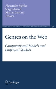 Genres on the Web - Computational Models and Empirical Studies ebook by Alexander Mehler,Serge Sharoff,Marina Santini
