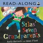 Silas' Seven Grandparents Read-Along ebook by Anita Horrocks, Helen Flook, Christian Down