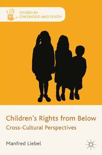 Children's Rights from Below - Cross-Cultural Perspectives ebook by M. Liebel