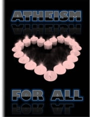 Atheism For All ebook by Jonathon Welles