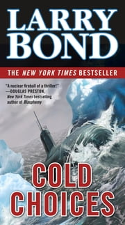 Cold Choices ebook by Larry Bond