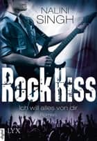 Rock Kiss - Ich will alles von dir ebook by Nalini Singh, Patricia Woitynek