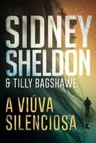 A viúva silenciosa eBook by Sidney Sheldon, Tilly Bagshawe
