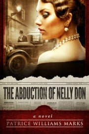 The Abduction of Nelly Don ebook by Patrice Williams Marks