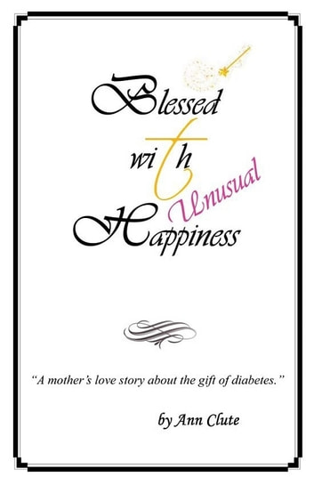 Blessed With Unusual Happiness ebook by Ann Clute