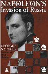Napoleon's Invasion of Russia ebook by George Nafziger
