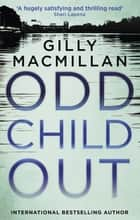 Odd Child Out - The most heart-stopping crime thriller you'll read this year ebook by Gilly Macmillan