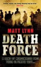 Death Force - Death Force: Book One ebook by Matt Lynn