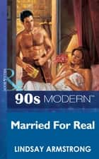 Married For Real (Mills & Boon Vintage 90s Modern) ebook by Lindsay Armstrong