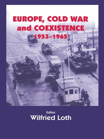 Europe, Cold War and Coexistence, 1955-1965 ebook by