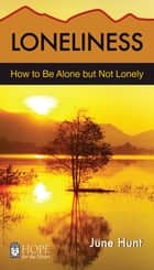 Loneliness ebook by June Hunt