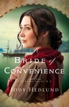 A Bride of Convenience (The Bride Ships Book #3) ebook by Jody Hedlund