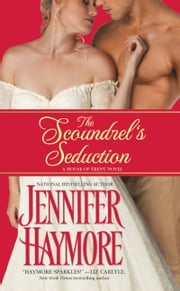 The Scoundrel's Seduction - House of Trent: Book 3 ebook by Jennifer Haymore