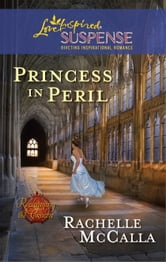 Princess in Peril ebook by Rachelle McCalla