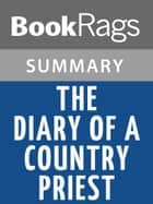 The Diary of a Country Priest by Georges Bernanos | Summary & Study Guide ebook by BookRags