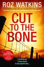 Cut to the Bone (A DI Meg Dalton thriller, Book 3) ebook by Roz Watkins