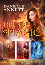 Blood and Magic Series Books 1-3 - Blood & Magic ebook by Danielle Annett
