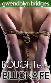 Bought by the Billionaire ebook by Gwendolyn Bridges