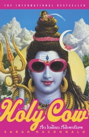Holy Cow - An Indian Adventure ebook by Sarah Macdonald