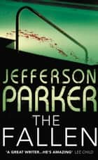 The Fallen ebook by Jefferson Parker