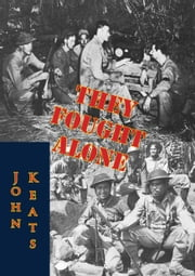 They Fought Alone ebook by John Keats