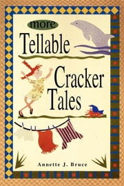 More Tellable Cracker Tales ebook by Annette J Bruce,Everett A Kelly