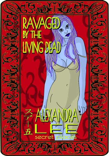 Ravaged by the Living Dead ebook by Alexandra Lee