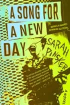 A Song for a New Day ebook by Sarah Pinsker