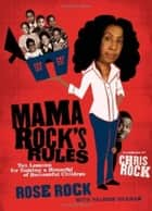Mama Rock's Rules ebook by Rose Rock,Valerie Graham