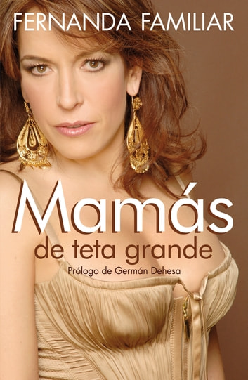 Mamás de teta grande ebook by Fernanda Familiar