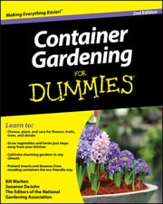 Container Gardening For Dummies ebook by Bill Marken, Suzanne DeJohn, The Editors of the National Gardening Association