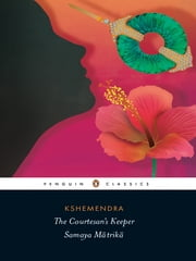 The Courtesan's Keeper - Samaya Matrika ebook by Kshemendra