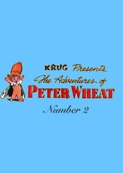 The Adventures of Peter Wheat, Number 2 ebook by Yojimbo Press LLC,Bakers Associates,Walt Kelly