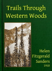 Trails Through Western Woods ebook by Helen Fitzgerald Sanders
