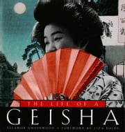 The Life of a Geisha ebook by Eleanor Underwood,Liza Dalby